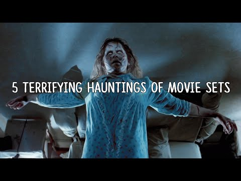 5 Terrifying Hauntings Of Movie Sets