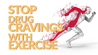 Stop Drug Cravings with Exercise