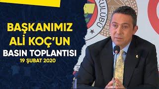 Başkanımız Ali Koç'un Basın Toplantısı (19 Şubat 2020)