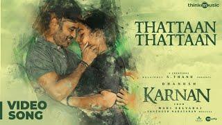 Karnan | Thattaan Thattaan Video Song | Dhanush | Mari Selvaraj | Santhosh Narayanan - NARAYAN