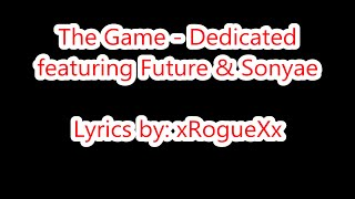 The Game - Dedicated ft. Future & Sonyae (Lyrics on Screen)
