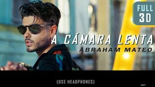 ABRAHAM MATEO   A Cámara Lenta (FULL 3D Audio)┃★USE HEADPHONES!
