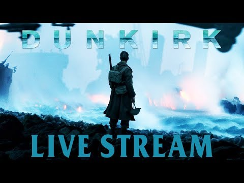History Buffs: Live Stream (Dunkirk Film Impressions) w/ Phil TheIssuesGuy!