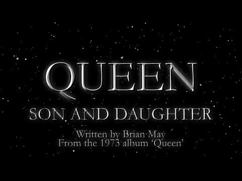 Queen - Son and Daughter (Official Lyric Video)