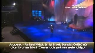 İBRAHİM ERKAL - CANISI ( 1996 KRAL TV MÜZİK ÖDÜLLERİ )
