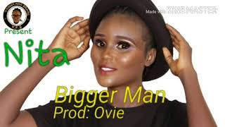Nita- Bigger Man (Official Audio)