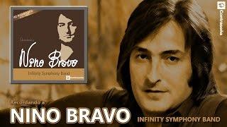 NINO BRAVO Lo Mejor (40 Aniversario) Recordando a Nino Bravo, Romanticas, INFINITY SYMPHONIC BAND