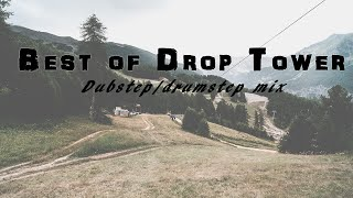Best Of Drop Tower Dubstep/drumstep Mix