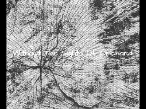 Without The Sights Of Orchard - Intro