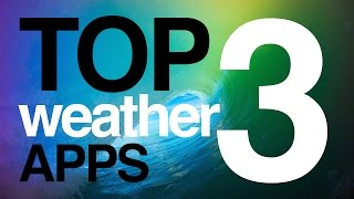 FREE WEATHER APPS TOP 3 for iPhone iPad iPod iOS TOP TRENDING weather apps 2015