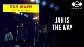 Israel Vibration - Jah Is The Way