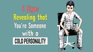 5 Signs Revealing that You're Someone with a Cold Personality