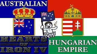 AUSTRALIAN HUNGARIAN EMPIRE - Hearts of Iron 4 30k Sub Special