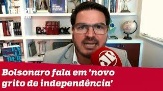 Rodrigo Constantino: É um grito de liberdade atravessado na garganta de milhões de brasileiros