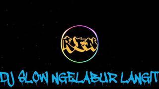 DJ SLOW BASS NGLABUR LANGIT