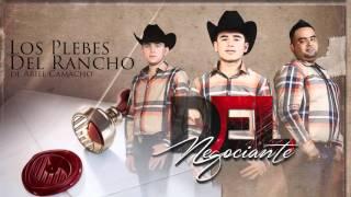"""""""DEL NEGOCIANTE"""" - Los Plebes del Rancho de Ariel Camacho - DEL Records 2015"""