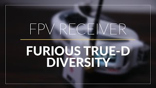 Furious True-D Diversity // FPV Goggles Receiver //