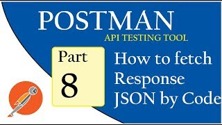API Testing using Postman: Coding: Fetch Response JSON content