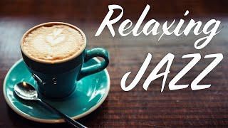 Relaxing Jazz - Smooth Instrumental Coffee Jazz & Bossa Nova - Chill Out Music