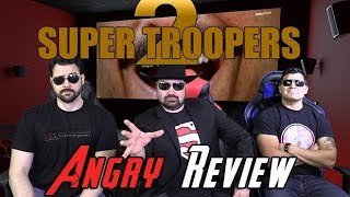 Super Troopers 2 Angry Movie Review