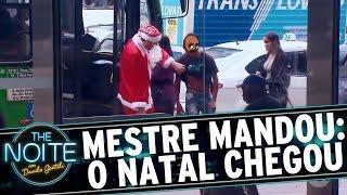 Mestre Mandou: O natal já chegou | The Noite (14/12/16)