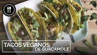 Tacos veganos de guacamole, te costará creer que lo que comes no es carne