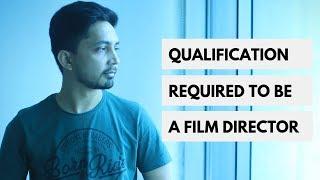 QUALIFICATION REQUIRED TO BECOME A FILM DIRECTOR   फिल्म डिरेक्टर बनने के लिए क्या पढ़ाई करें