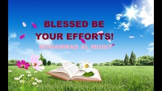 Blessed be your Efforts (Eng. Subs) : Muhammad al Muqit || طاب غراسكم : محمد المقيط