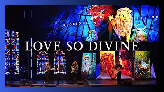 Love So Divine (Glorious Saviour)