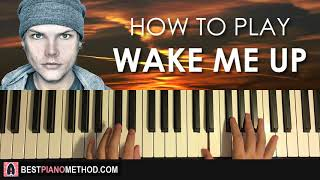 HOW TO PLAY - Avicii - Wake Me Up (Piano Tutorial Lesson)