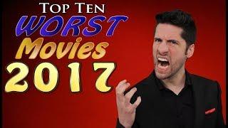 Top 10 WORST Movies 2017