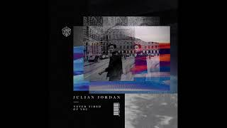 Julian Jordan - Never Tired Of You (Original Mix)