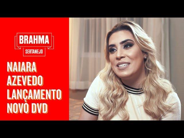 NAIARA AZEVEDO GRAVA NOVO DVD