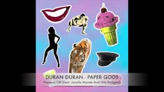 04 Duran Duran - Paper Gods - Pressure Off (Feat. Janelle Monáe And Nile Rodgers)