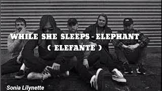 While She Sleeps   Elephant (LyricsSub Español)