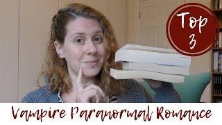 Top 3: Vampire Paranormal Romance