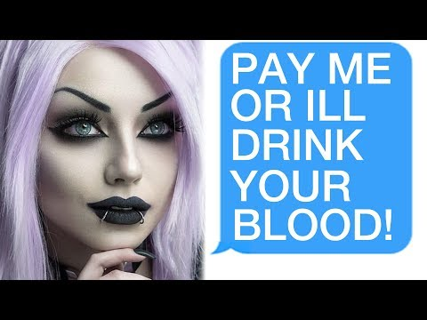 """r/Choosingbeggars """"Pay Me $$$ Or I'll DRINK YOUR BLOOD!"""""""