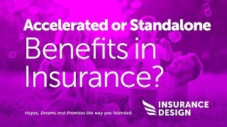 What Are Accelerated Or Standalone Benefits In Insurance?