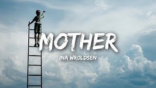 Ina Wroldsen   Mother (Lyrics)