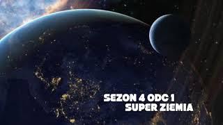 Sezon 4 odcinek 1, Super Ziemia