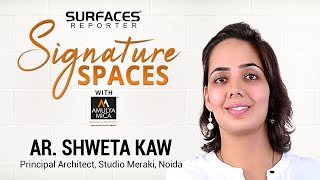 LIVE | Ar Shweta Kaw, Principal Architect, Studio Meraki | SR SIGNATURE SPACES with Amulya Mica
