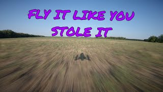 Fly it like you stole it | FPV Freestyle