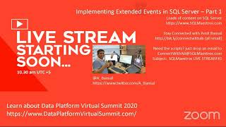 Geek Talk #1 on Implementing Extended Events Part 1 by (Amit Bansal)