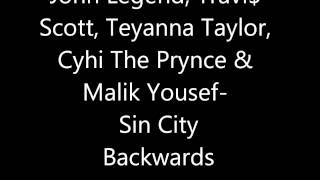 John Legend, Travi$  Scott, Teyanna Taylor,  Cyhi The Prynce &  Malik Yousef-  Sin City Backwards