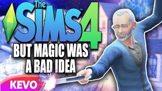 Sims 4 but magic was a bad idea
