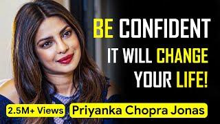 How CONFIDENCE can Change your Life - Priyanka Chopra Jonas   Seek Inspiration