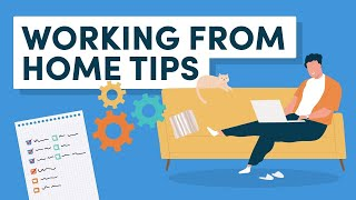 Working from Home: 10 Tips to Stay Motivated and Productive