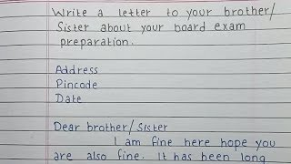 Write a letter to your brother/sister about your board exam preparation