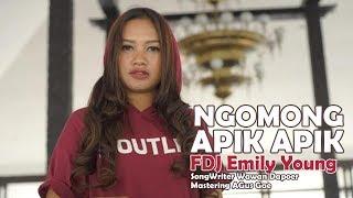 FDJ EMILY YOUNG  - NGOMONG APIK APIK  [Official Music Video]