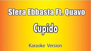 Karaoke Italiano     Sfera Ebbasta  Ft. Quavo    Cupido